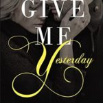 [PDF] [EPUB] Give Me Yesterday Download