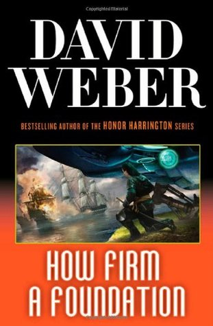 [PDF] [EPUB] How Firm a Foundation (Safehold, #5) Download by David Weber