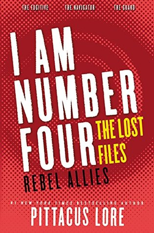 [PDF] [EPUB] I Am Number Four: The Lost Files: Rebel Allies (Lorien Legacies: The Lost Files, #10-12) Download by Pittacus Lore