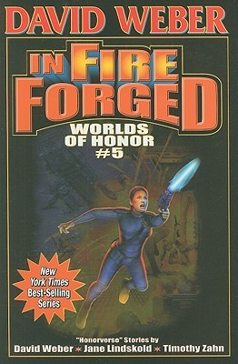 [PDF] [EPUB] In Fire Forged (Worlds of Honor, #5) Download by David Weber