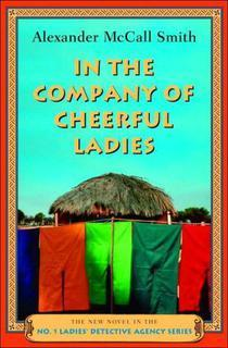 [PDF] [EPUB] In the Company of Cheerful Ladies Download by Alexander McCall Smith