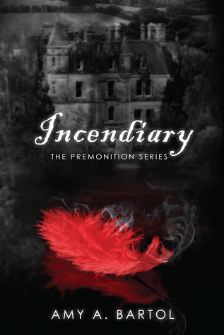 [PDF] [EPUB] Incendiary (The Premonition, #4) Download by Amy A. Bartol