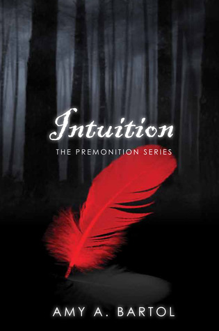 [PDF] [EPUB] Intuition (The Premonition, #2) Download by Amy A. Bartol