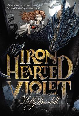 [PDF] [EPUB] Iron Hearted Violet Download by Kelly Barnhill