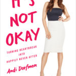 [PDF] [EPUB] It's Not Okay: Turning Heartbreak into Happily Never After Download