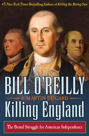 [PDF] [EPUB] Killing England: The Brutal Struggle for American Independence Download by Bill O'Reilly