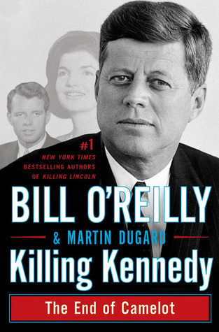 [PDF] [EPUB] Killing Kennedy: The End of Camelot (The Killing of Historical Figures) Download by Bill O'Reilly