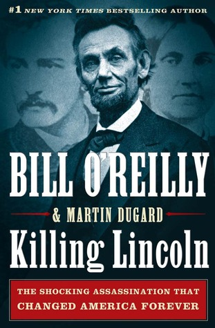 [PDF] [EPUB] Killing Lincoln: The Shocking Assassination that Changed America Forever (The Killing of Historical Figures) Download by Bill O'Reilly