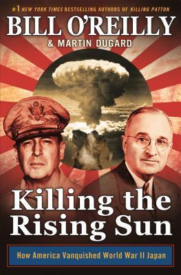 [PDF] [EPUB] Killing the Rising Sun: How America Vanquished World War II Japan Download by Bill O'Reilly