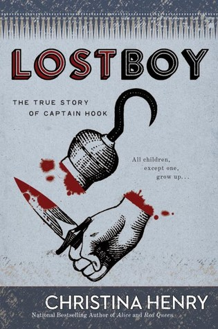 [PDF] [EPUB] Lost Boy: The True Story of Captain Hook Download by Christina Henry