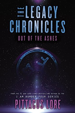 [PDF] [EPUB] Out of the Ashes (The Legacy Chronicles, #1) Download by Pittacus Lore