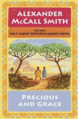 [PDF] [EPUB] Precious and Grace (No. 1 Ladies' Detective Agency #17) Download by Alexander McCall Smith
