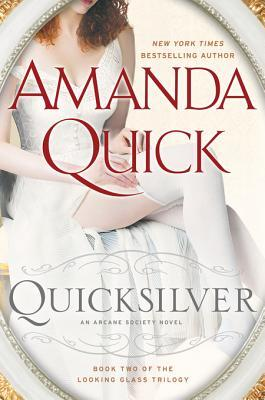 [PDF] [EPUB] Quicksilver (Arcane Society, #11) (Looking Glass Trilogy #2) Download by Amanda Quick