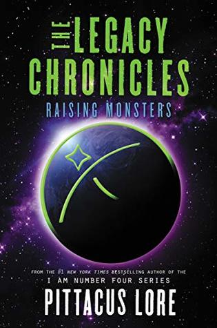 [PDF] [EPUB] Raising Monsters (The Legacy Chronicles #5) Download by Pittacus Lore
