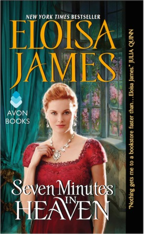 [PDF] [EPUB] Seven Minutes in Heaven  (Desperate Duchesses by the Numbers, #3; Desperate Duchesses, #9) Download by Eloisa James
