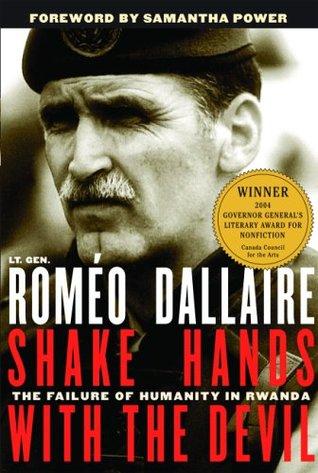 [PDF] [EPUB] Shake Hands with the Devil: The Failure of Humanity in Rwanda Download by Roméo Dallaire