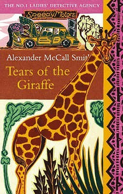 [PDF] [EPUB] Tears of the Giraffe (No. 1 Ladies' Detective Agency #2) Download by Alexander McCall Smith
