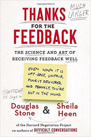 [PDF] [EPUB] Thanks for the Feedback: The Science and Art of Receiving Feedback Well Download by Douglas Stone