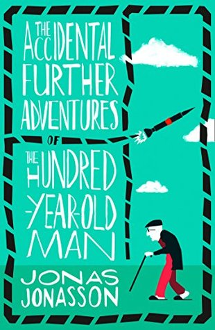 [PDF] [EPUB] The Accidental Further Adventures of the Hundred-Year-Old Man Download by Jonas Jonasson