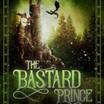 [PDF] [EPUB] The Bastard Prince (Dragonspeaker Chronicles Book 1) Download