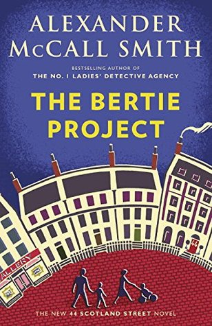 [PDF] [EPUB] The Bertie Project: 44 Scotland Street Series (11) Download by Alexander McCall Smith