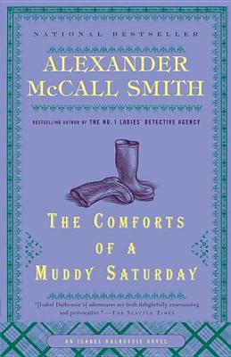 [PDF] [EPUB] The Comforts of a Muddy Saturday Download by Alexander McCall Smith
