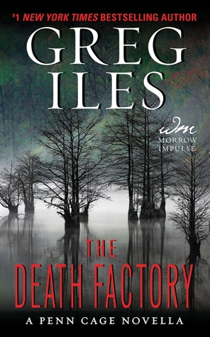 [PDF] [EPUB] The Death Factory (Penn Cage, #3.5) Download by Greg Iles