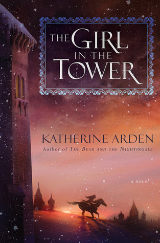 [PDF] [EPUB] The Girl in the Tower (Winternight Trilogy, #2) Download by Katherine Arden