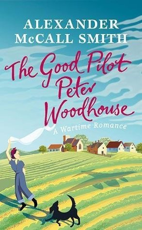[PDF] [EPUB] The Good Pilot Peter Woodhouse Download by Alexander McCall Smith