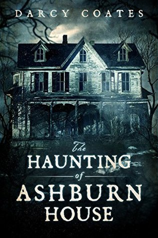 [PDF] [EPUB] The Haunting of Ashburn House Download by Darcy Coates