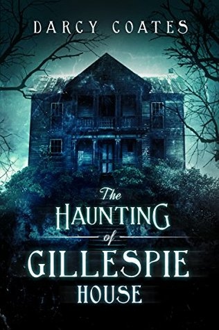 [PDF] [EPUB] The Haunting of Gillespie House Download by Darcy Coates