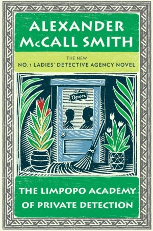 [PDF] [EPUB] The Limpopo Academy of Private Detection Download by Alexander McCall Smith