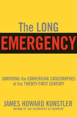 [PDF] [EPUB] The Long Emergency: Surviving the Converging Catastrophes of the Twenty-First Century Download by James Howard Kunstler