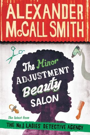 [PDF] [EPUB] The Minor Adjustment Beauty Salon (No. 1 Ladies' Detective Agency) Download by Alexander McCall Smith