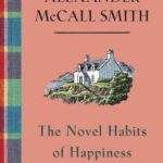 [PDF] [EPUB] The Novel Habits of Happiness (Isabel Dalhousie, #10) Download