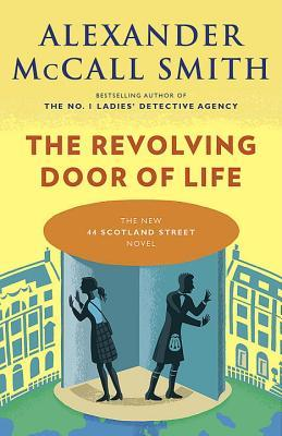 [PDF] [EPUB] The Revolving Door of Life Download by Alexander McCall Smith