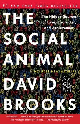 [PDF] [EPUB] The Social Animal: The Hidden Sources of Love, Character, and Achievement Download by David  Brooks