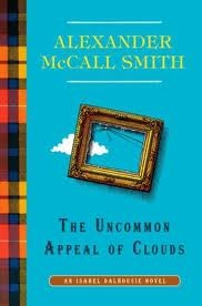 [PDF] [EPUB] The Uncommon Appeal of Clouds (Isabel Dalhousie, #9) Download by Alexander McCall Smith