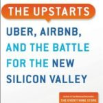 [PDF] [EPUB] The Upstarts: How Uber, Airbnb, and the Killer Companies of the New Silicon Valley Are Changing the World Download