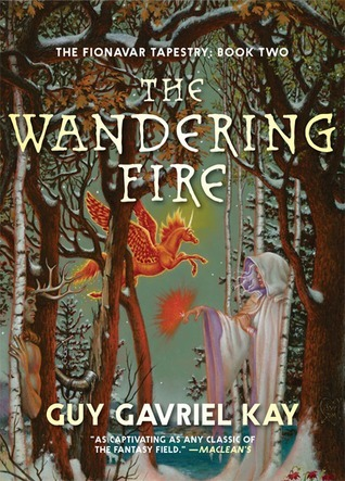 [PDF] [EPUB] The Wandering Fire (The Fionavar Tapestry, #2) Download by Guy Gavriel Kay