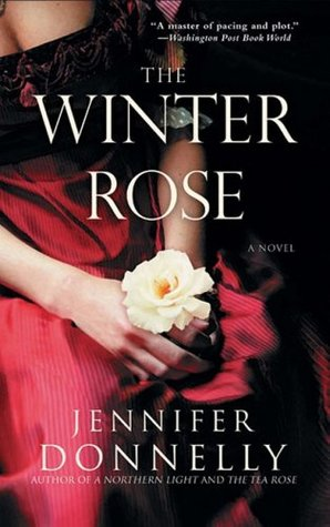 [PDF] [EPUB] The Winter Rose (The Tea Rose, #2) Download by Jennifer Donnelly