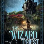 [PDF] [EPUB] The Wizard Priest (Dragonspeaker Chronicles Book 2) Download