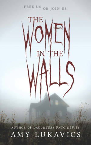 [PDF] [EPUB] The Women In The Walls Download by Amy Lukavics