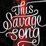 [PDF] [EPUB] This Savage Song (Monsters of Verity, #1) Download