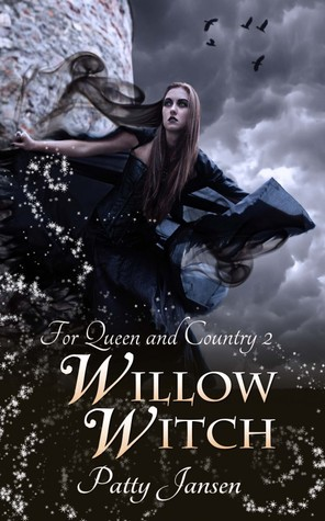 [PDF] [EPUB] Willow Witch (For Queen and Country, #2) Download by Patty Jansen