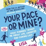 [PDF] [EPUB] Your Pace or Mine?: What Running Taught Me About Life, Laughter and Coming Last Download