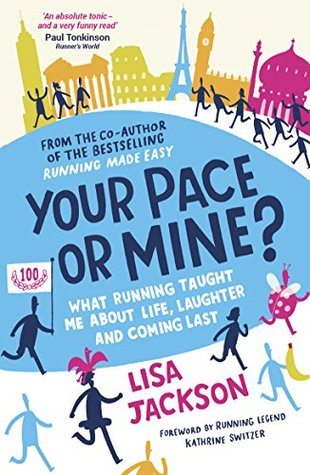 [PDF] [EPUB] Your Pace or Mine?: What Running Taught Me About Life, Laughter and Coming Last Download by Lisa  Jackson
