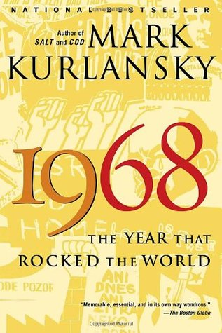 [PDF] [EPUB] 1968: The Year That Rocked the World Download by Mark Kurlansky