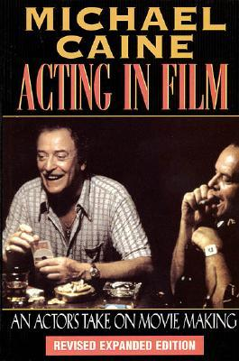 [PDF] [EPUB] Acting in Film: An Actor's Take on Movie Making Download by Michael Caine