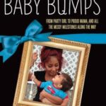 [PDF] [EPUB] Baby Bumps: From Party Girl to Proud Mama, and All the Messy Milestones Along the Way Download